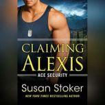 Claiming Alexis, Susan Stoker