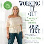 Working It Out A Journey of Love, Loss, and Hope, Abby Rike