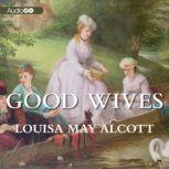 Good Wives Little Women, Part II, Louisa May Alcott