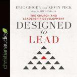 Designed to Lead The Church and Leadership Development, Eric Geiger