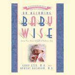 On Becoming Babywise Giving Your Infant the Gift of Nighttime Sleep, Gary Ezzo