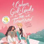 A Cuban Girl's Guide to Tea and Tomorrow, Laura Taylor Namey