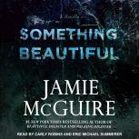 Something Beautiful A Novella, Jamie McGuire