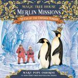 Magic Tree House #40: Eve of the Emperor Penguin, Mary Pope Osborne