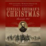 General Sherman's Christmas Savannah, 1864, Stanley Weintraub