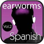 Rapid Spanish (European), Vol. 2, Earworms Learning