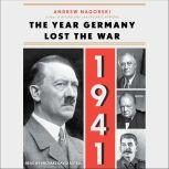 1941: The Year Germany Lost the War, Andrew Nagorski
