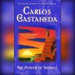 The Power of Silence, Carlos Castaneda