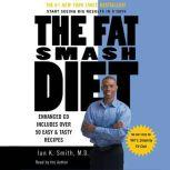 The Fat Smash Diet The Last Diet You'll Ever Need, Ian K. Smith, M.D.