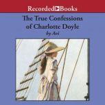 The True Confessions of Charlotte Doyle, Avi