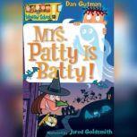 Mrs. Patty is Batty!, Dan Gutman