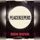 Peacekeepers, Ben Bova