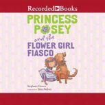 Princess Posey and the Flower Girl Fiasco, Stephanie Greene