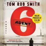 Agent 6, Tom Rob Smith