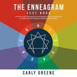 The Enneagram Test Book: A Practical Guide to Self-Discovery & Self-Realization for Better Relationships and a Better Life: Best Audiobooks & Books; Book 2, Carly Greene