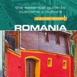 Romania - Culture Smart!: The Essential Guide to Customs & Culture, Debbie Stowe