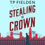 Stealing the Crown, TP Fielden
