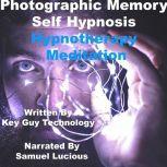Photographic Memory Self Hypnosis Hypnotherapy Meditation, Key Guy Technology