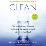 Clean -- Expanded Edition The Revolutionary Program to Restore the Body's Natural Ability to Heal Itself, Alejandro Junger