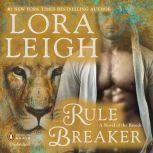 Rule Breaker A Novel of the Breeds, Lora Leigh