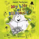 My Life as a Billionaire, Janet Tashjian