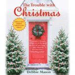 The Trouble with Christmas, Debbie Mason