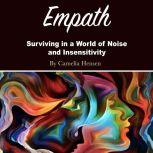 Empath Surviving in a World of Noise and Insensitivity, Camelia Hensen