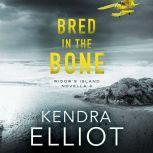 Bred in the Bone, Kendra Elliot