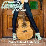 Under a Georgia Moon, Cindy Roland Anderson