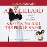 Kappy King and the Pickle Kaper, Amy Lillard