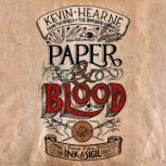 Paper & Blood Book Two of the Ink & Sigil series, Kevin Hearne