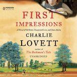 First Impressions A Novel of Old Books, Unexpected Love, and Jane Austen, Charlie Lovett