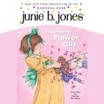 Junie B. Jones Is (Almost) a Flower Girl Junie B. Jones #13, Barbara Park