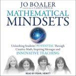 Mathematical Mindsets Unleashing Students' Potential through Creative Math, Inspiring Messages and Innovative Teaching, Jo Boaler