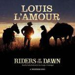 Riders of the Dawn A Western Duo , Louis L'Amour