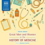 Great Men and Women in the History of Medicine, David Angus