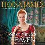 Seven Minutes in Heaven, Eloisa James