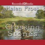 Crossing Stones, Helen Frost