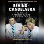 Behind the Candelabra My Life With Liberace, Alex Thorleifson