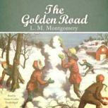 The Golden Road, L. M. Montgomery