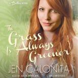 The Grass Is Always Greener A Belles Novel, Jen Calonita