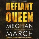 Defiant Queen, Meghan  March