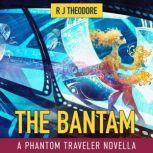 The Bantam A Phantom Traveler Novella, R J Theodore
