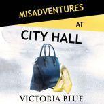 Misadventures at City Hall, Victoria Blue