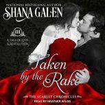 Taken by the Rake, Shana Galen