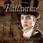 The Master of Ballantrae A Winters Tale, Robert Louis Stevenson