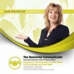The Nonverbal Communicator Command Authority without Saying a Word, Made for Success