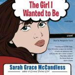 The Girl I Wanted to Be, Sarah Grace McCandless