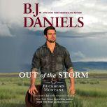Out of the Storm, B.J. Daniels