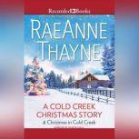 A Cold Creek Christmas Story, RaeAnne Thayne
